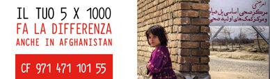 Il tuo cinque per mille fa la differenza. Anche in Afghanistan. Codice fiscale 971 471 101 55