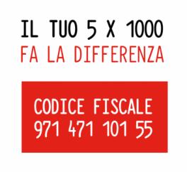 Il tuo 5x1000 fa la differenza - codice fiscale 97147110155