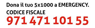 Dona il tuo 5x1000 a EMERGENCY. Codice fiscale 971 471 101 55