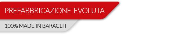 Prefabbricazione evoluta. 100% made in Baraclit