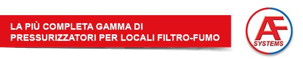 La più completa gamma di  pressurizzatori per locali filtro-fumo