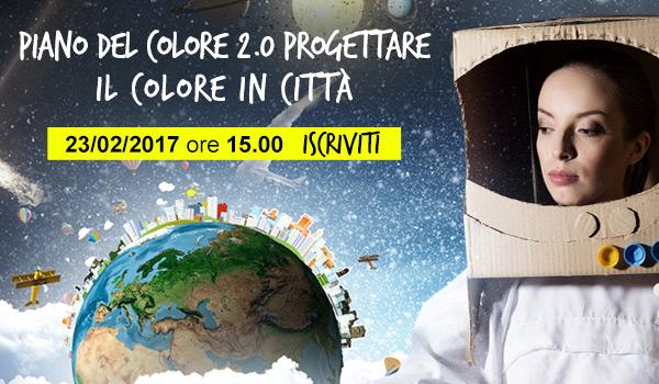 Piano del colore 2.0 - Progettare il colore in città. 23/02/2017 ore 15. Iscriviti