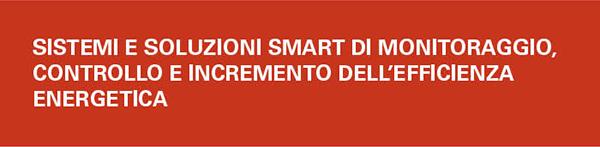 Sistemi e soluzioni smart di monitoraggio, controllo e incremento dell'efficienza energetica