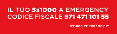 Dona il tuo 5x1000 a Emergency. Codice Fiscale: 97147110155