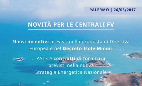 Palermo   26/05/2017 - Novità per le centrali FV - Aste e Nuovi Incentivi per il FV